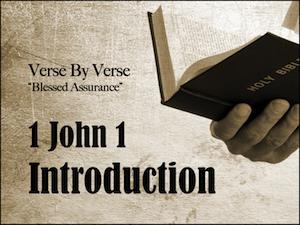 Blessed Assurance: 1 John 1 Intro
