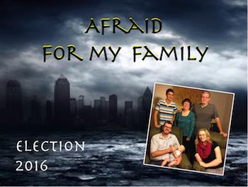 Afraid for My Family