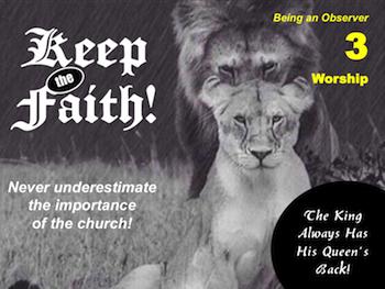 Keep the Faith! Part 3: Worship