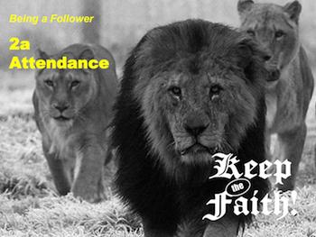 Keep the Faith! Follower 2a Attendance