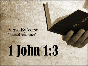 Fellowship With the Father & the Son: 1 John 1:3