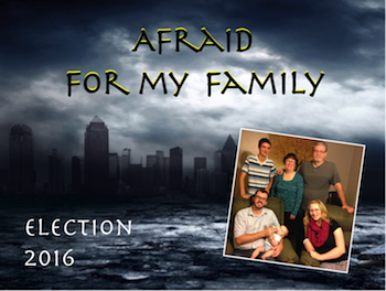 Afraid for My Family