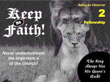 Keep the Faith! Part 2: Fellowship