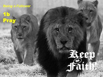 Keep the Faith! Follower 1b Pray