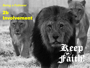 Keep the Faith! Follower 2b Involvement