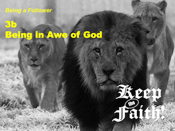 Keep the Faith! Follower 3b Being in Awe of Him