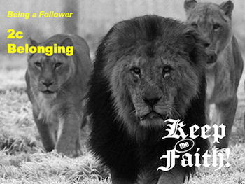 Keep the Faith! Follower 2c Belonging