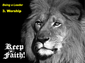 Keep the Faith! Being a Leader 3: Worship