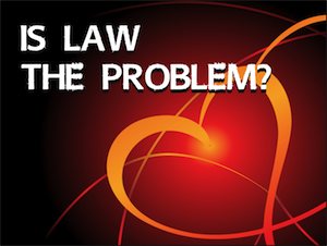Is Law the Problem?