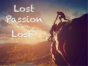 Lost Passion for the Lost?