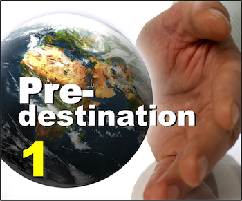 Part 1: What is the biblical definition of predestination?