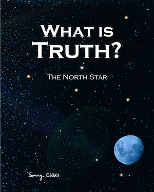 What Is Truth? The North Star