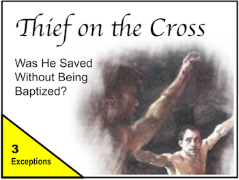 Thief on the Cross - Exceptions
